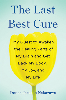 The Last Best Cure by author Donna Jackson Nakazawa